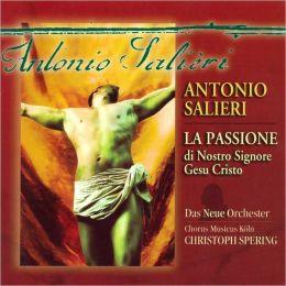 Antonio Salieri: La Passione di Nostro Signore Gesu Cristo