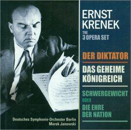 Ernst Krenek: Der Diktator; Das geheime Königreich; Schwwergewicht order Die ehre der Nation