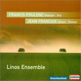 Francis Poulenc: Sextuor; Trio; Jean Francaix: Octuor; Dixtuor