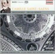 Camille Saint-Saens: Organ Works