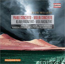 Egon Wellesz: Piano Concerto; Violin Concerto