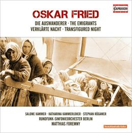 Oskar Fried: The Emigrants; Transfigued Night