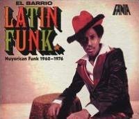 El Barrio Latin Funk: Nuyorican Funk 1968-1976