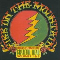 Fire on the Mountain: Reggae Celebrates the Grateful Dead, Vol. 1 & 2