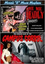 Maria's 'B' Movie Mayhem: Love Me Deadly/the Curious Case of the Campus Corpse