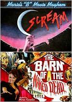 Maria's 'B' Movie Mayhem: Scream/the Barn of the Naked Dead