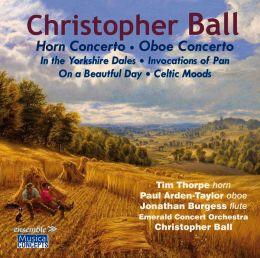 Christopher Ball: Horn Concerto; Oboe Concerto