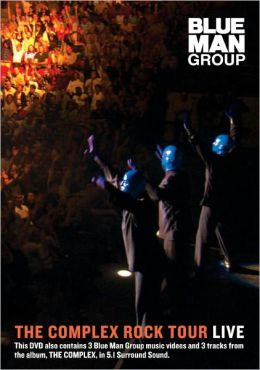 Blue Man Group: Complex Rock Tour Live
