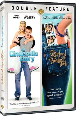 Cinderella Story/the Sisterhood of the Traveling Pants