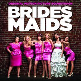Brides Maids [Original Motion Picture Soundtrack]