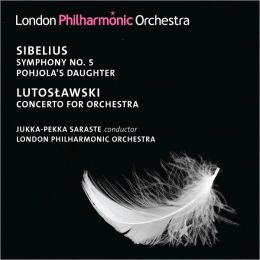Sibelius: Symphony No. 5; Pohjola's Daughter; Lutoslawski: Concerto for Orchestra