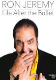 Video/DVD. Title: Ron Jeremy: Life After the Buffet