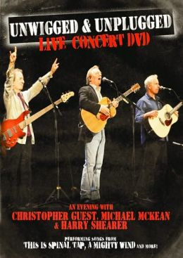 Unwigged & Unplugged: Live - An Evening With Christopher Guest, Michael McKean & Harry Shearer