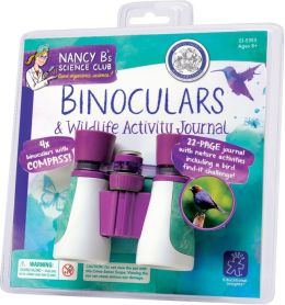 Nancy B's Science Club Binoculars and Wildlife Activity Journal