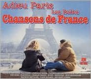 Adieu Paris: Les Belles Chansons de France