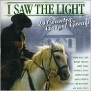 I Saw the Light: 24 Country Gospel Greats