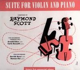 Raymond Scott: Suite for Violin & Piano