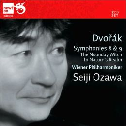 Dvorák: Symphonies Nos. 8 & 9; The Noonday Witch; In Nature's Realm
