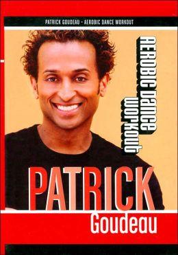 Patrick Goudeau: Aerobic Dance Workout