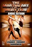 Video/DVD. Title: Andre Zeitoun: The Martial Art of Muay Thai