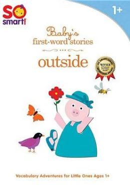 So Smart!: Baby's First-Word Stories - Outside