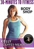 Video/DVD. Title: Kelly Coffey-Meyer: 30 Minutes to Fitness - Body Shop