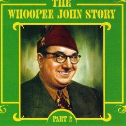 Whoopee John Story, Vol. 2