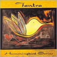 Tantra: Hummingbird Series