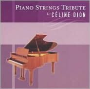 Piano Strings Tribute to the Music of Celine Dion