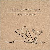 Lost Songs & Underdogs