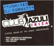 Club Azuli: Ibiza 2007 [Unmixed]