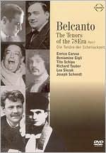 Bel Canto - The Tenors of the 78 Era, Vol. 1: Caruso-Gigli-Schipa