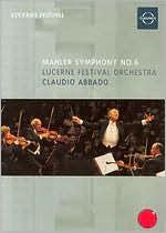 Claudio Abbado/Lucerne Festival Orchestra: Mahler - Symphony No. 6