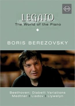 Legato: The World of the Piano - Boris Berezovsky: Change of Plans