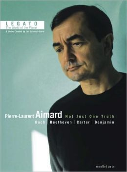 Legato: The World of the Piano - Pierre-Laurent Aimard: Not Just One Truth