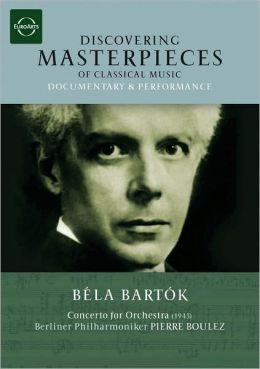 Discovering Masterpieces of Classical Music: Béla Bartók - Concerto for Orchestra