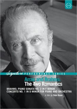 Claudio Arrau: Arrau & Brahms - The Two Romantics