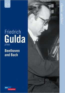Classic Archive: Friedrich Gulda Plays Beethoven and Bach