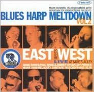 Blues Harp Meltdown, Vol. 2: East Meets West Live at Moe's Alley