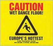 Caution: Wet Dance Floor