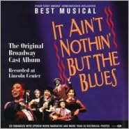 It Ain't Nothin' But the Blues [Original Broadway Cast Album]