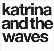 Katrina & the Waves [Bonus Tracks]