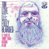 Fully Bearded: 15 Years Of Tummy Touch Records In Dub