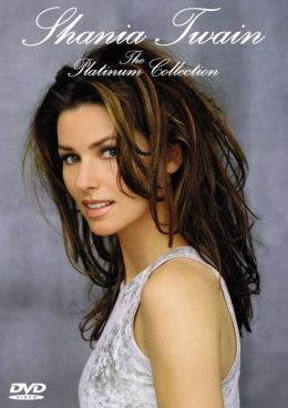 Shania Twain: The Platinum Collection