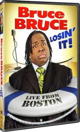 Bruce Bruce: Losin' It! - Live from Boston