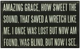 Amazing Grace, How Sweet the Sound that Saved a Wretch Like Me Box Sign 10x6
