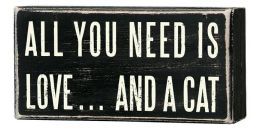 All You Need is Love and a Cat Box Sign 5 x 2.5