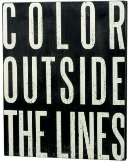 Color Outside The Lines Box Sign 16 x 20