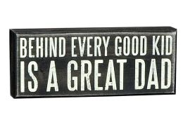 Behind Every Good Kid is a Great Dad Black & White Wood Box Sign 4