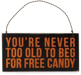 You're Never Too Old for Free Candy Plaque 6